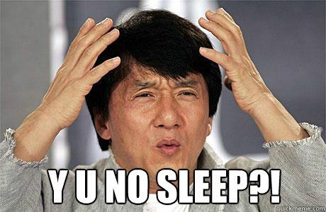uyku yok